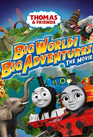 Thomas & Friends: Big World! Big Adventures! The Movie Film Poster