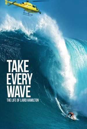 Take Every Wave: The Life of Laird Hamilton Film Poster