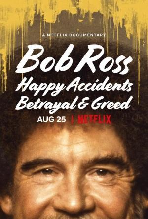 Bob Ross: Happy Accidents, Betrayal & Greed