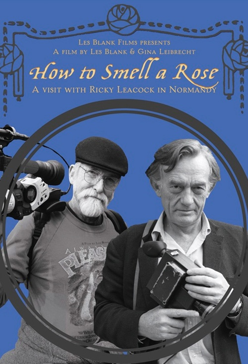 How to Smell a Rose: A Visit With Ricky Leacock at his Farm in Normandy Film Poster