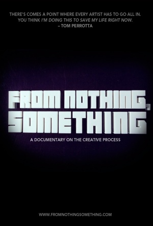 From Nothing, Something: A Documentary On The Creative Process Film Poster