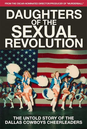 Daughters of the Sexual Revolution: The Untold Story of the Dallas Cowboys Cheerleaders Film Poster