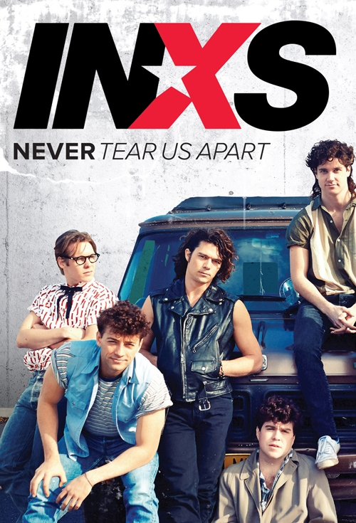 Never Tear Us Apart: Story of INXS