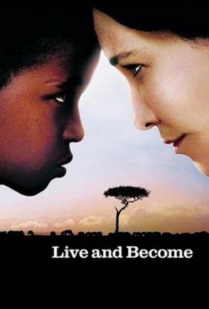 Live And Become (Va, vis et deviens)