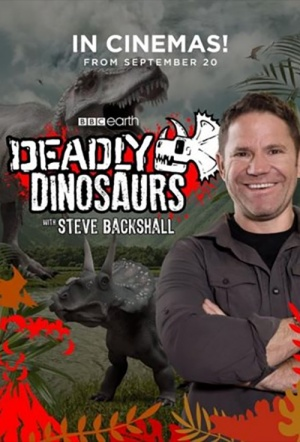 Deadly Dinosaurs with Steve Backshall