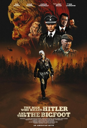 The Man Who Killed Hitler and then The Bigfoot Film Poster
