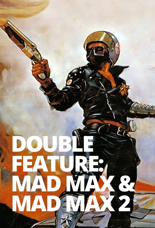 Double Feature: Mad Max and Mad Max 2 Film Poster