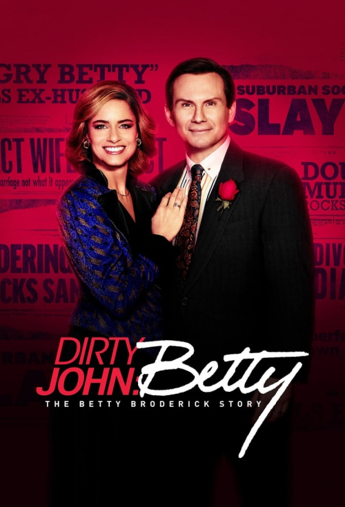 Dirty John Season 2 The Betty Broderick Story Where To Watch Streaming And Online Flicks Com Au