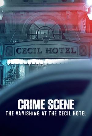 Crime Scene: The Vanishing at the Cecil Hotel - Season 1