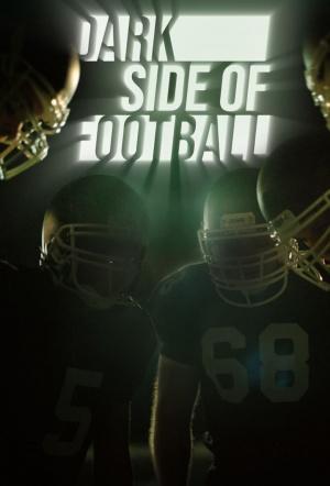 The Dark Side of Football: Season 1